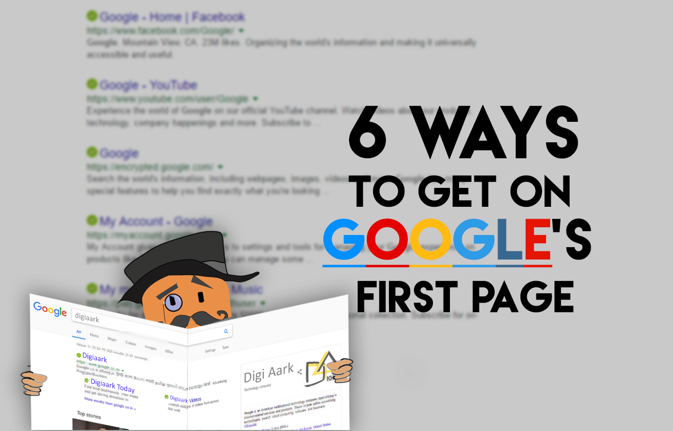 6 Ways To Get On Google's First Page |DIGIAARK